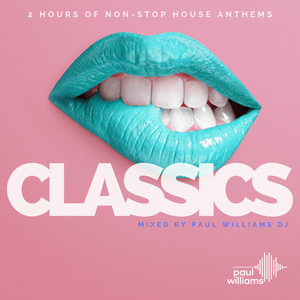 HOUSE CLASSICS  (2hr Mix of House Anthems)