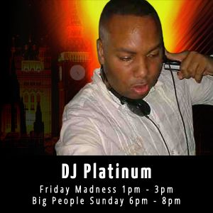 DJ Platinum Big People Sunday / Sun 6pm - 8pm / 12-07-2015