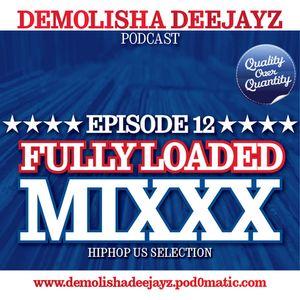Demolisha Deejayz - Episode 12 - Fully Loaded Mixxx