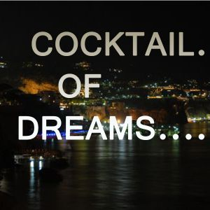 ..COCKTAIL PF DREAMS..peppe cirillo dj set...
