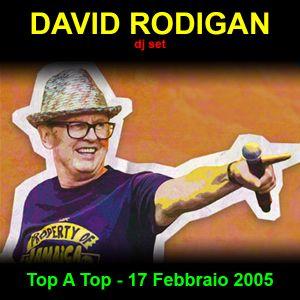DAVID RODIGAN @ Top A Top - 17 FEB 2005