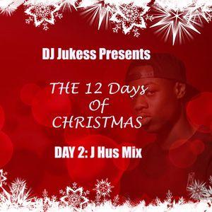 @DJ_Jukess - #12DaysOfChristmas Countdown Mix - Day 2: @Jhus Mix