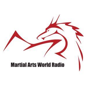 MARTIAL ARTS WORLD RADIO - Episode 20