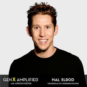 005: Hal Elrod on the Miracle of a Morning Routine