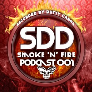 SDD ENTERPRISE SMOKE 'N' FIRE PODCAST 001 MIXED BY DUTTY CANNA