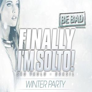 Alessandro D' Agostino pres. Be Bad Finally I'm Solto Winter Party Session 2014