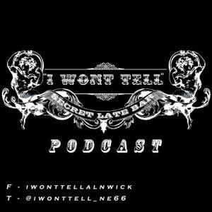 I Wont Tell Podcast - Episode 9