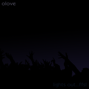 olove - lights out...ffs