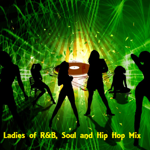 Ladies of R&B, Soul and Hip Hop Mix