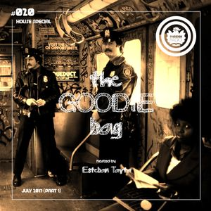 The Goodie Bag #020 (July 2017 - Part 1) House Special - Hosted by Esteban Tayta