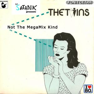 The Twins - Not The MegaMix Kind