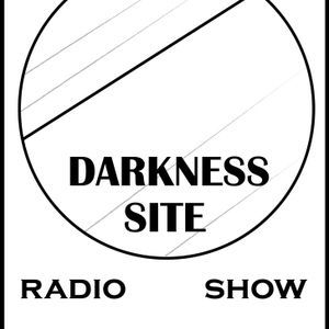 Darkness Site Radio Show #19