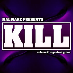 Malware - Kill Volume 2: Organized Grime