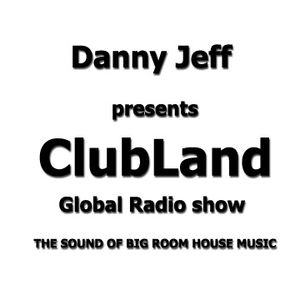 """Danny Jeff presents """"ClubLand"""" episode 101 part 1"""