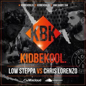 KIDBEKOOL | Low Steppa Vs Chris Lorenzo