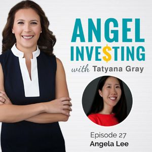 AI027: Angela Lee Discusses Growing Diversity Within the Angel Investor Community