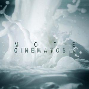 MOTE Cinematosis