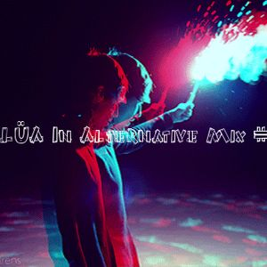 Aka LÜA In Alternative Mix #010