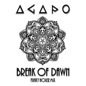 ***** Break Of Dawn ***** FUNKY HOUSE MIX by AGAPO