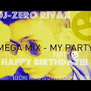 Dj-Zero Rivax - My Party part. 1 Dynasty Mix 2012