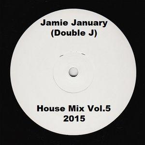 Jamie January (Double J) House Mix Vol. 5