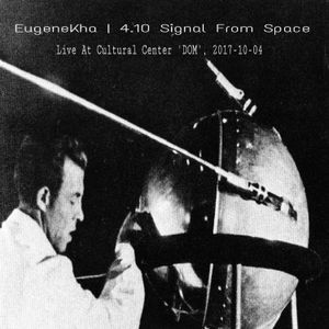 EugeneKha - 4.10 Signal From Space Live @ DOM 2017-10-04