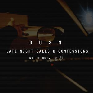 DUSN - Late Night Calls & Confessions