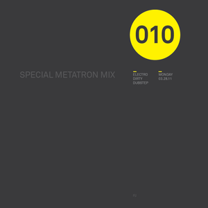 Weekly Mix 010 - Special Metatron Mix - Electro & Dubstep