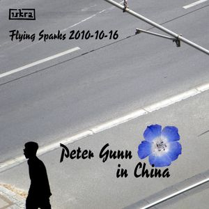 Peter Gunn in China (Flying Sparks 2010-10-16)