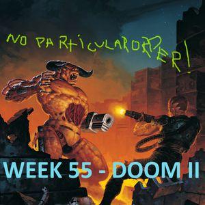 Week 55 - Doom II