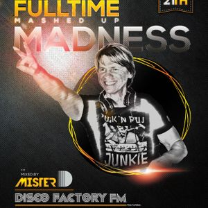 fulltime mashed up madness