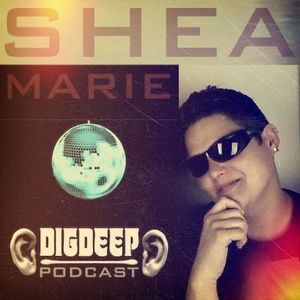 DD043 | The DigDeep Podcast mixed By Shea Marie