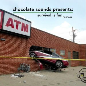 Chocolate Sounds presents: Survival Is Fun