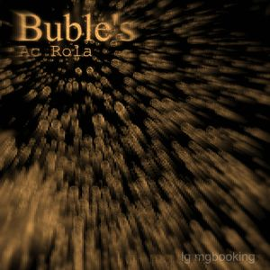 """[Buble""""s] minimal session mixed by Ac Rola ....lg mgbooking"""