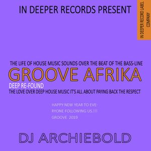 GROOVE AFRIKA DEEP HOUSE RE-FOUND MIX.16 BY DJ ARCHIEBOLD