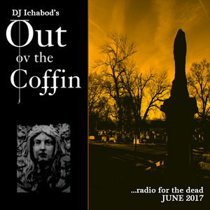 Out ov the Coffin: June 2017 Episode