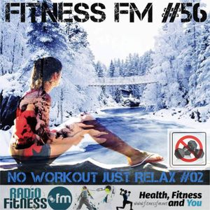 FITNESS FM #56 - NO WORKOUT JUST RELAX-2