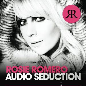 Ep#5 Rosie Romero Presents Audio Seduction - special guest Jorgensen