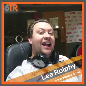 6TR: Lee Ralphy   Monday 18th February '19