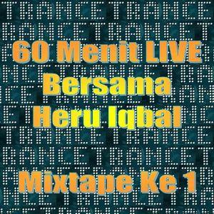 60 Menit Live Bersama Heru Iqbal - Mixtape Ke 1