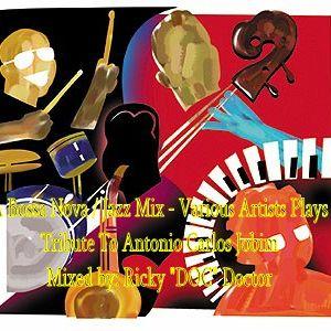 A Bossa Nova/Jazz Mix - A Tribute to Jobim (Mixed by: DOC)