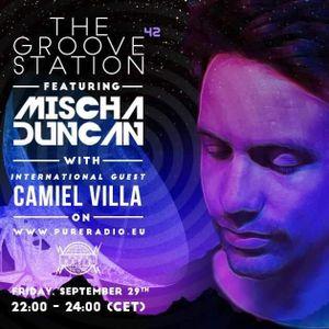 #042 Camiel Villa @ The Groove Station Featuring Mischa Duncan