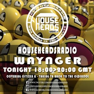 08.06.2016 Waynger - HouseHeadsRadio - Cover for CK - Oldskooling