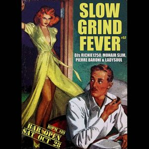 SLOW GRIND FEVER MIX #52 by Richie1250, Ladysoul & Pierre Baroni