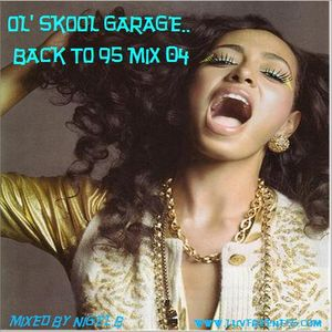 NIGEL B (UK GARAGE 04)(BACK TO 95)