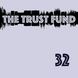 The Trust Fund - Episode 32