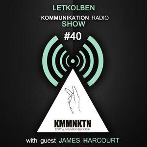 Kommunikation Radio Show 040 with guest James Harcourt