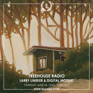 Treehouse Radio Guest Mix | Balamii | 16th August 2018
