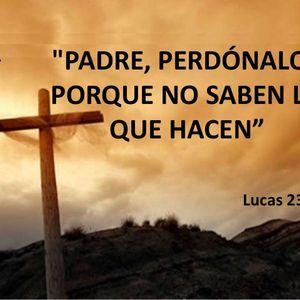 """Primera Palabra de Cristo en la Cruz """"Padre perdónalos porque no saben lo que hacen"""""""
