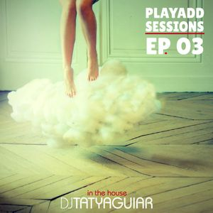 PlayAdd Sessions Ep. 03 by Taty Aguiar